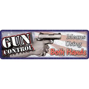 """River's Edge Products Large Tin Sign """"Gun Control Two Hands"""" 30 Gauge Steel 1411"""