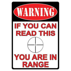 "River's Edge Products ""You Are In Range"" Warning Sign Steel 12 x 17 Inches 1510"