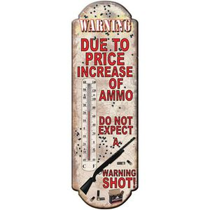 """River's Edge Products """"Increase in Price of Ammo"""" Thermometer Tin 5 by 17 Inches 1393"""